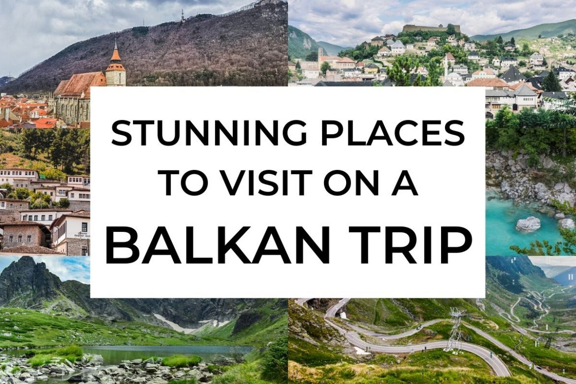 7 Incredible Places To Visit In The Balkans